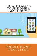 How To Make Your Home A Smart Home Book PDF