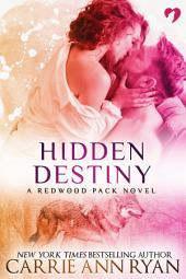 Hidden Destiny: (A Paranormal Shifter Redwood Pack Romance Novel)