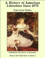 A History of American Literature Since 1870 PDF