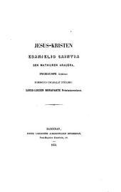 Le Saint Évangile de Jesus Christ selon Saint Mathieu, traduit en Basque Souletin par l'abbé Inchauspe, etc. (Jesus-Kristen Ebanjelio Saintia sen Mathiuren arauéra, etc.).