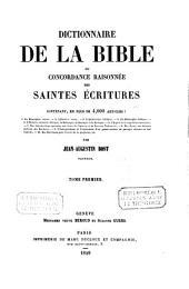 Dictionnaire de la Bible ou concordance raisonnée des Saintes Ecritures: Volume1