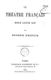 Le théâtre français sous Louis XIV