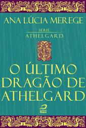 O último dragão de Athelgard