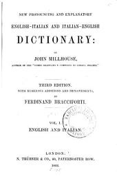 New pronouncing and explanatory English-Italian and Italian-English dictionary: Volume 1