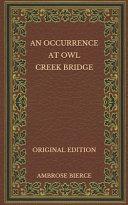 An Occurrence at Owl Creek Bridge   Original Edition PDF