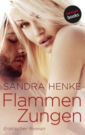 Flammenzungen: Erotischer Roman