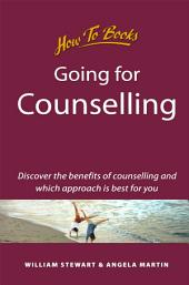 Going for Counselling: Working with your counsellor to develop awareness and essential life skills