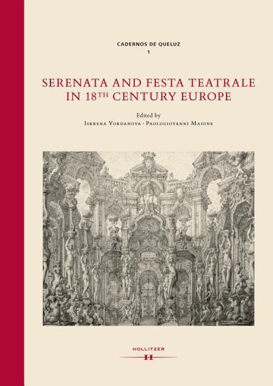 Serenata and Festa Teatrale in 18th Century Europe PDF