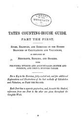 Tate's Counting-house Guide to the Higher Branches of Commercial Calculations and Valuations with Pro-formâ Invoices and Account-sales, and Useful Business Tables: Parts 1-2