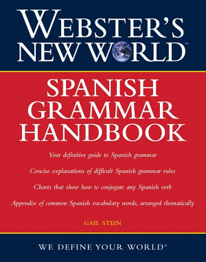 Webster s New World Spanish Grammar Handbook Version