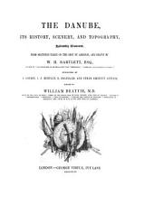 The Danube: Illustrated in a Series of Views Taken Expressly for this Work, Volumes 1-5