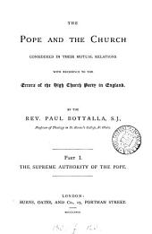The Pope and the Church Considered in Their Mutual Relations: With Reference to the Errors of the High Church Party in England