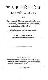 Variétés littéraires, ou Recueil de pièces, tant originales que traduites, concernant la philosophie, la littérature et les arts: Volume3
