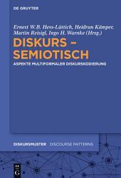 Diskurs - semiotisch: Aspekte multiformaler Diskurskodierung