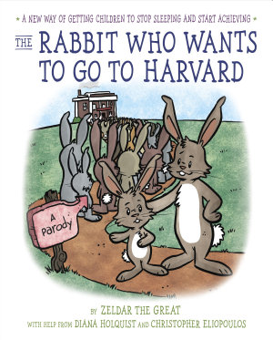 The Rabbit Who Wants to Go to Harvard PDF