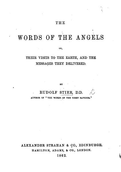 The Words of the Angels  Or  Their Visits to the Earth  and the Messages They Delivered   Translated from the German   PDF