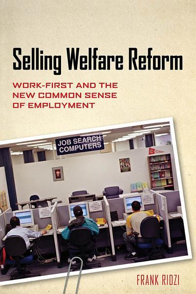 Selling Welfare Reform Pdf Book