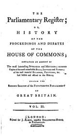 The Parliamentary Register: Or, History of the Proceedings and Debates of the House of Commons, Volume 3