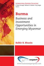 Burma: Business and Investment Opportunities in Emerging Myanmar