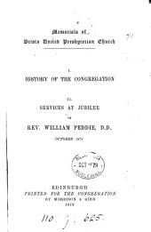 Memorials of Bristo United Presbyterian Church: I. History of the Congregation, II. Services at Jubilee of Rev. William Peddie, D.D., October 1878