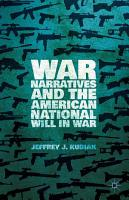 War Narratives and the American National Will in War PDF