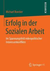 Erfolg in der Sozialen Arbeit: Im Spannungsfeld mikropolitischer Interessenkonflikte