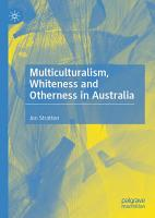Multiculturalism  Whiteness and Otherness in Australia PDF