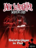 Jack Slaughter   Geisterj  ger in Not PDF