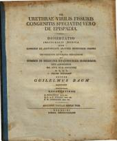 De urethrae virilis fissuris congenitis, speciatim vero de epispadia: Diss. inaug. med. : cum tab. aen. III.