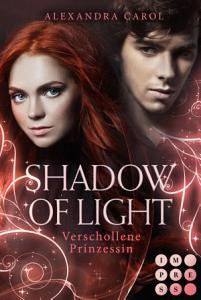 Shadow of Light 1  Verschollene Prinzessin PDF