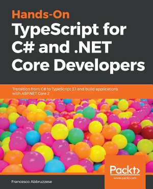 Hands On TypeScript for C  and  NET Core Developers