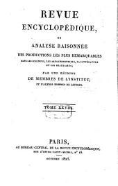 Revue encyclopédique, ou analyse raisonnée des productions les plus remarquables dans la politique, les sciences, l'industrie et les beaux-arts: recueil mensuel, Volume28