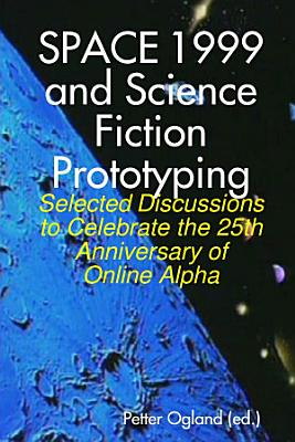 Space 1999 and Science Fiction Prototyping