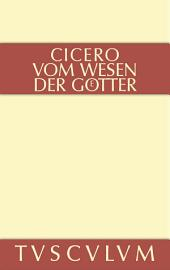 Vom Wesen der Götter: 3 Bücher. Lateinisch - deutsch, Ausgabe 3