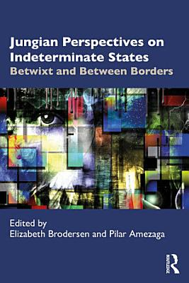 Jungian Perspectives on Indeterminate States PDF