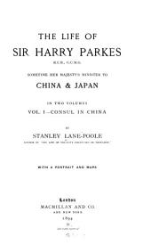 The Life of Sir Harry Parkes: Consul in China. by S. Lane-Poole