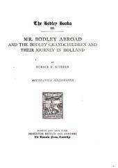 Mr. Bodley Abroad ; and The Bodley Grandchildren and Their Journey in Holland