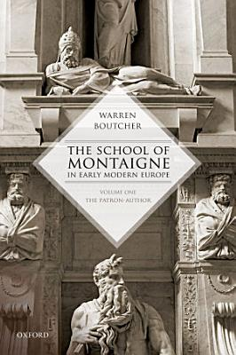 The School of Montaigne in Early Modern Europe PDF