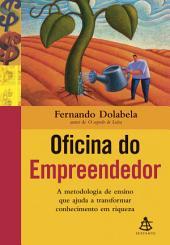Oficina do empreendedor: A metodologia de ensino que ajuda a transformar conhecimento em riqueza