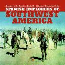 Spanish Explorers of Southwest America   Explorers of the Americas Grade 3   Children's Exploration Books