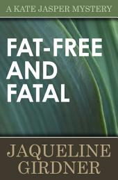 Fat-Free and Fatal