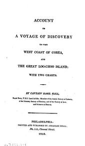 Account of a Voyage of Discovery to the West Coast of Corea: And the Great Loo-Choo Island ; with Two Charts