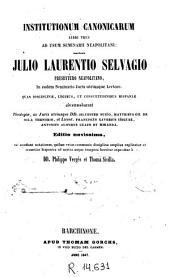 Institutionum canonicarum libri tres: ad usum Seminarii Neapolitani