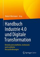 Handbuch Industrie 4 0 und Digitale Transformation PDF