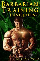 The Barbarian's Training - Punishment (#2): (Medieval BDSM Erotica / Barbarian Erotica)