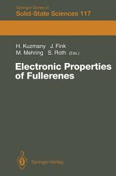 Electronic Properties of Fullerenes: Proceedings of the International Winterschool on Electronic Properties of Novel Materials, Kirchberg, Tirol, March 6–13, 1993