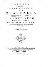 Istoria della cittá e ducato di Guastalla: Volume 2