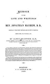 Memoir of the Life and Writings of Rev. Jonathan Mayhew, D. D.: Pastor of the West Church and Society in Boston, from June, 1747, to July, 1766