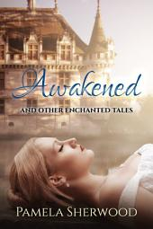 Awakened And Other Enchanted Tales