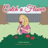 Catch a Flower